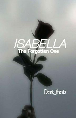 ISABELLA The Førgotten One by Dark_thots