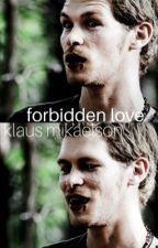 Forbidden Love *Klaus Mikaelson* by Maddiekins618