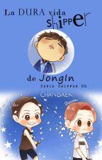 La dura vida shipper de JongIn {EXO/ChanBaek} by Emiita13
