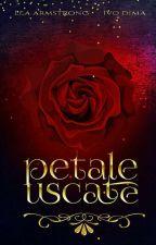 Petale Uscate ( Finalizată ) by LeaArmstrong