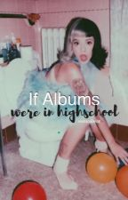 If Albums Were In Highschool ; au by eunioabear