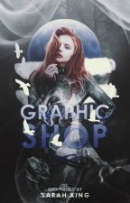 Graphic Shop {OPEN} by Sarah_Kingxx