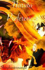 Naruto Preferences!  by Shinyhuntermangle