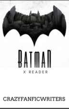 Batman x reader  by crazyfanficwriters