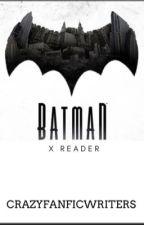 Batman x reader  by crazyfanficwriters
