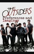 The Outsiders Preferences And Imagines by PsychxTate