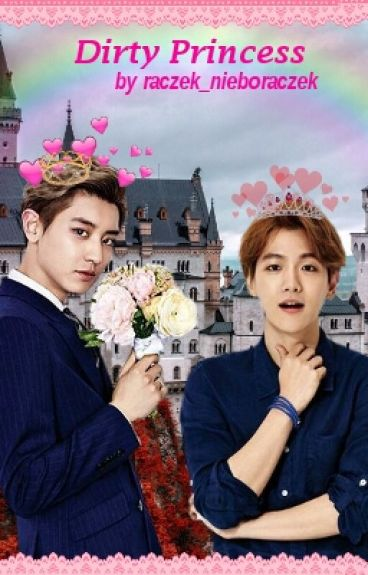 Dirty Princess ▶ChanBaek◀