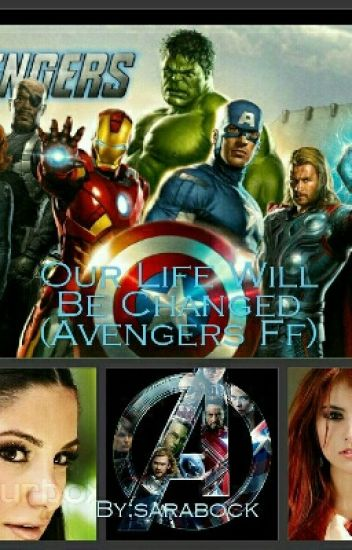 Our Life Will Be Changed (Avengers Ff)