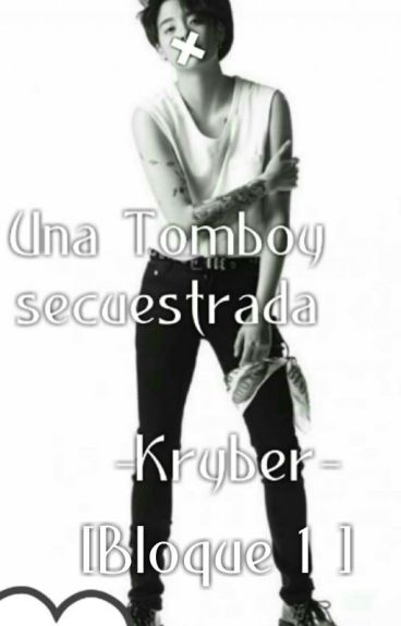 Una Tomboy Secuestrada  ✖️Kryber✖️ [Bloque 1]