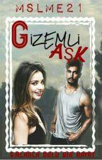 GIZEMLI AŞK by mslme21