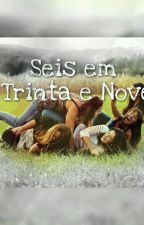 Seis em Trinta e Nove by PaulaCaet