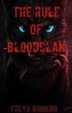 The Rule Of BloodClan- Book 1 by FreyaGunning