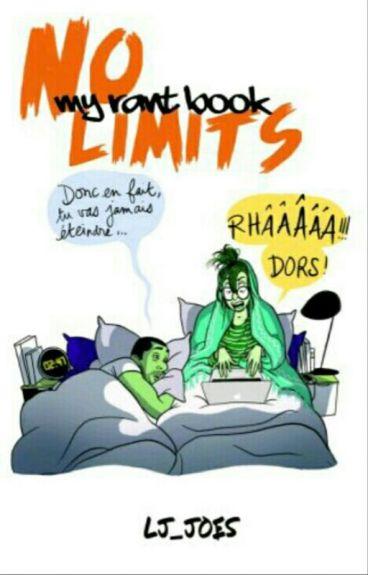 NO LIMITS [My Rant Book]