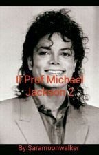 Michael Jackson:My Prof And My Love 2 by SaraZasca