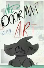 The Doormat Can Art by FlametailIsNotOnFire