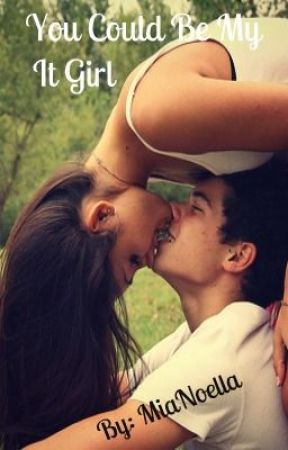 You Could Be My It Girl *A Christian Beadles Love Story* by MiaNoella