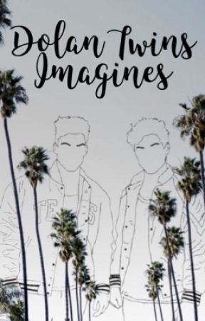 ಌDolan Twins Imaginesಌ by Tabithaxxx