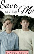Save Me × Markson by Tuanslilgirl