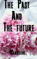 The Past And The Future by Rekaree