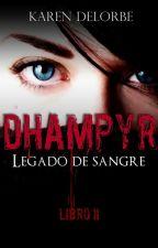 Dhampyr: Legado de sangre (dhampyr #2) by KarenDelorbe