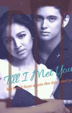 Till I Met You (JaDine) by MimieLover