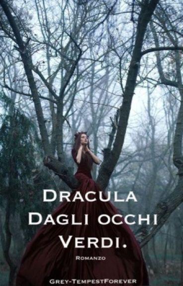 Dracula dagli occhi verdi.