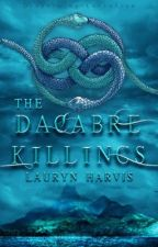 The Dacabre Killings | Wattys 2017 by berryboba
