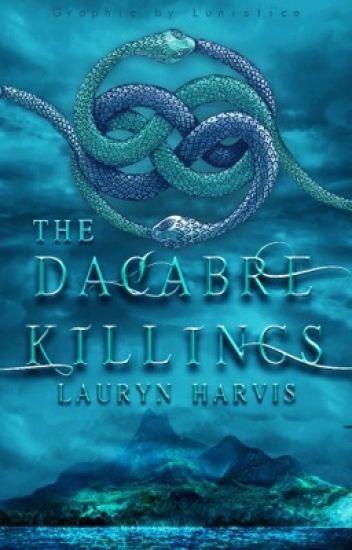 The Dacabre Killings