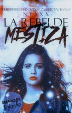 La Rebelde Mestiza (Book I) by -NyxXx-