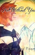 Not Without You ((A Garrance fanfic)) by _Rosygal_