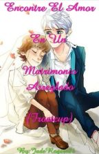 Encontré El Amor En Un Matrimonio Arreglado (Frostcup) by JadeRogers26