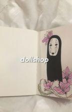 Doll Shop|متجر اللُعب ❯ kth.jjk  by -BunnyAlien