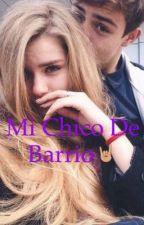 Mi chico de barrio. [Novela hot+18] by ovieddogirl