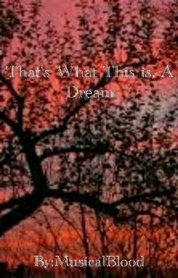 That's What This Is, A Dream (Modern AU)