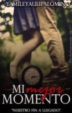 Mi Mejor Momento by YamileYauliPalomino