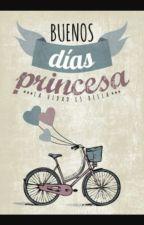 !BUENOS DIAS PRINCESA! by ariannayoya