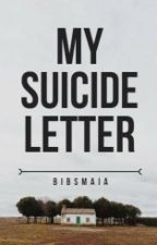 My Suicide Letter by bibsmaia