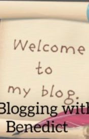 Blogging with Benedict  by Bizzle_Rig