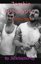 Zombie Apocalypse- Youtube Style by JackSepticPop