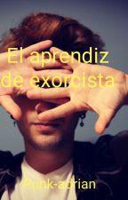 El Aprendiz De Exorcista by punk-adrian