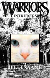 Intruders (Warrior Cats) [PROGRESS] by bellexxame