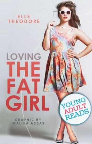 Loving the fat girl [Book 1]