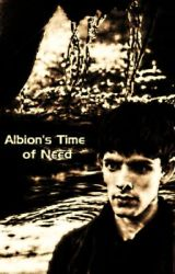 Albion's Time of Need by DollopheadedMerlin