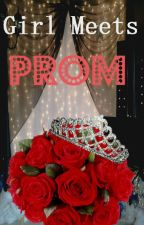 Girl Meets Prom by HappilyEverAfter19
