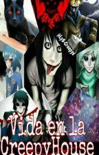 Vida En La CreepyHouse  by LyS-Creepys