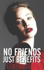 No friends Just benefits by ElleTheodore
