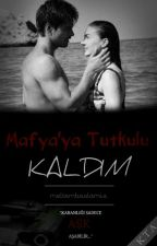 Mafya'ya tutkulu kaldım.. by MeltemBaslamis