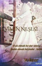 EVİMİN NEŞESİ ♡  by 14-kevsr