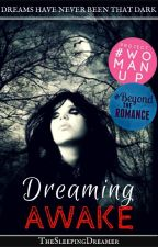 Dreaming Awake  by TheSleepingDreamer