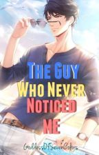 The Guy who never noticed Me [COMPLETED] by mhodel44